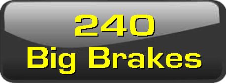 240 big brakes